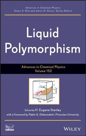 Advances in Chemical Physics, Liquid Polymorphism: Volume 152