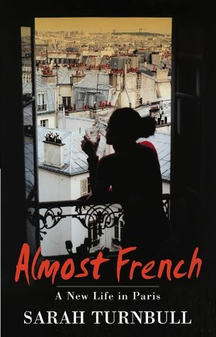Ebook Almost French by Sarah Turnbull TXT!