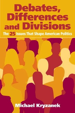 Debates, Differences and Divisions: The 25 Issues that Shape American Politics