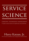 Service Science:Concepts, Technology, Management