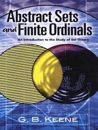 Abstract Sets and Finite Ordinals: An Introduction to the Study of Set Theory (Dover Books on Mathematics)