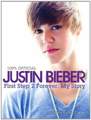 Justin Bieber: First Step 2 Forever, My Story