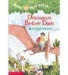 Dinosaurs Before Dark (Magic Tree House, #1)