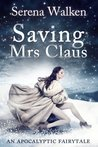 Saving Mrs. Claus (An Apocalyptic Fairytale)