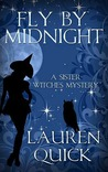Fly by Midnight (Sister Witches Mystery, #2)