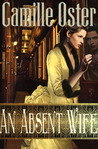 An Absent Wife by Camille Oster