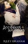 Accidents & Incidents by Riley Graham