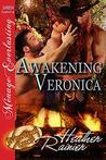 Awakening Veronica (Divine Creek Ranch, #17)