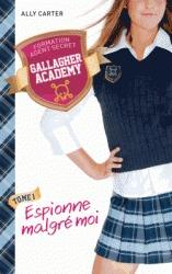 Espionne malgré moi (Gallagher Academy, #1)