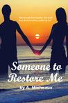 Someone to Restore Me