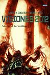 Visiones 2012. Antología de Ciencia Ficción Fantasía y Terror