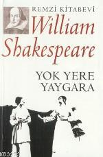 Ebook Yok Yere Yaygara by William Shakespeare PDF!