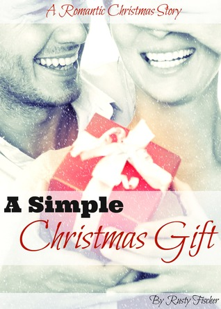 A Simple Christmas Gift by Rusty Fischer