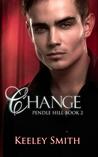 Change (Pendle Hill, #2)