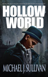 Hollow World by Michael J. Sullivan