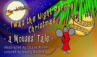 'Twas the Night Before Christmas: A Mouse's Tale