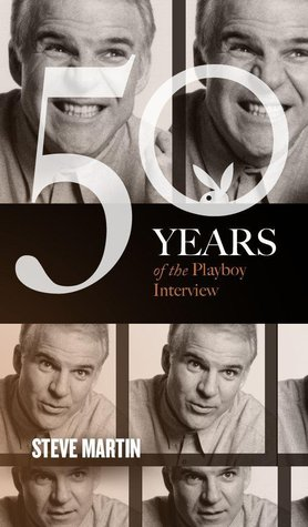 Steve Martin: The Playboy Interview (50 Years of the Playboy Interview)