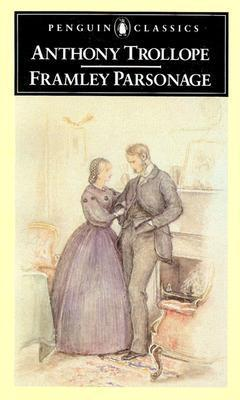 Framley Parsonage (Chronicles of Barsetshire #4)