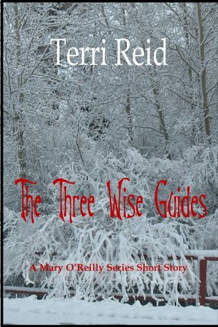 The Three Wise Guides by Terri Reid