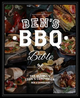 Ben's BBQ Bible: The ultimate cook's companion