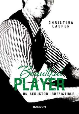 Beautiful Player. Un seductor irresistible(Beautiful Bastard 3)