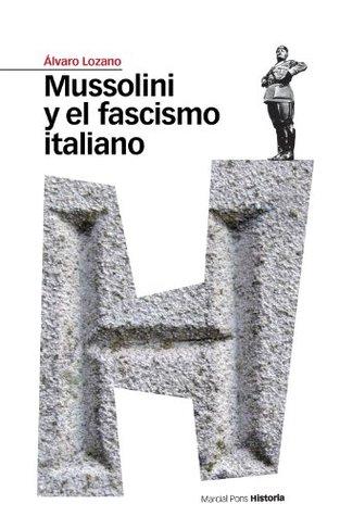 Mussolini y el fascismo italiano (Estudios)