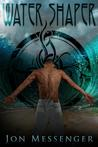 Water Shaper (World Aflame, #3)