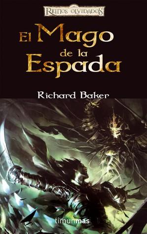 El Mago De La Espada (Reinos Olvidados: Espadas del Mar de la Luna, #1)