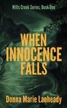 When Innocence Falls (Wills Creek, #1)