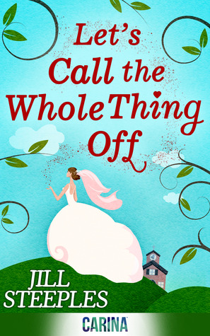 Ebook Let's Call The Whole Thing Off by Jill Steeples DOC!