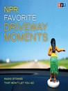 NPR Favorite Driveway Moments by National Public Radio