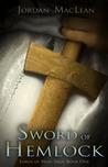 Sword of Hemlock (Lords of Syon Saga, #1)