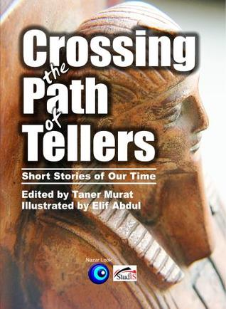 Crossing the Path of Tellers: Short Stories of Our Time