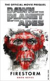 Dawn of the Planet of the Apes: Firestorm - The Official Movie Prequel