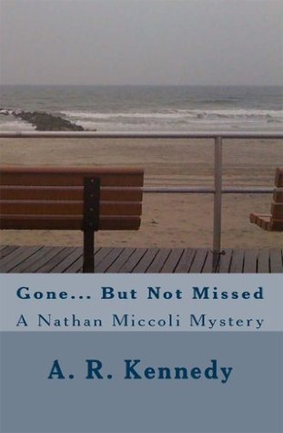 Gone... But Not Missed (Nathan Miccoli #1)