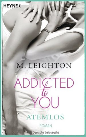 Atemlos: Addicted to You (The Bad Boys, #1)