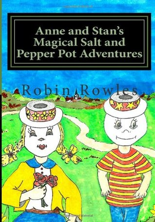 Ebook Anne and Stan's Magical Salt and Pepper Pot Adventures by Robin Rowles DOC!