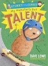 My Hamster's Got Talent (Stinky & Jinks, #4)