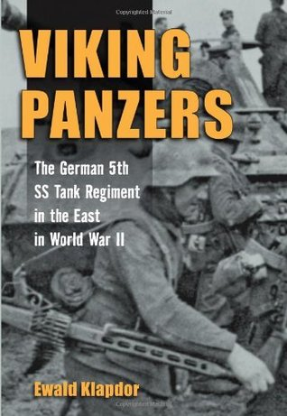 Viking Panzers: The German SS 5th Tank Regiment in the East in World War II