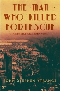 The Man Who Killed Fortescue (Detective Ormsberry #1)