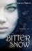 Bitter Snow (Bitter Snow #1)