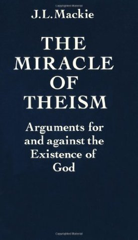 the-miracle-of-theism-arguments-for-and-against-the-existence-of-god