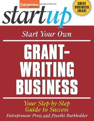 Start Your Own Grant-Writing Business (StartUp Series)