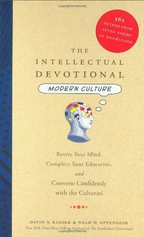 The Intellectual Devotional Modern Culture: Revive Your Mind, Complete Your Education, and Converse Confidently with the Culturati