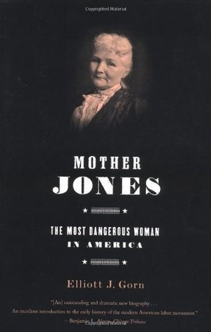 Mother Jones by Elliott J. Gorn