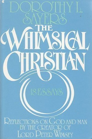 the whimsical christian essays by dorothy l sayers