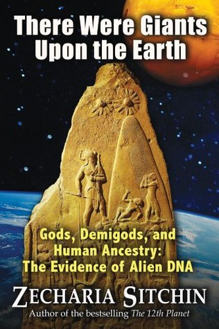 There Were Giants Upon the Earth by Zecharia Sitchin