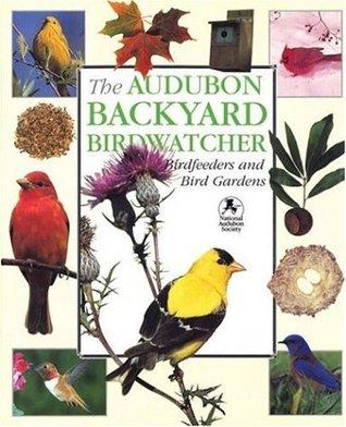 The Audubon Backyard Birdwatcher by Robert Burton