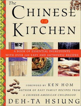The Chinese Kitchen: A Book of Essential Ingredients with Over 200 Easy and Authentic Recipes