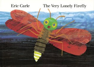 The Very Lonely Firefly by Eric Carle